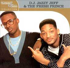 D.J. Jazzy Jeff and the Fresh Prince